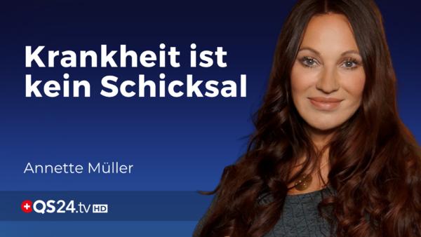 Krankheit ist kein Schicksal mit Annette Müller